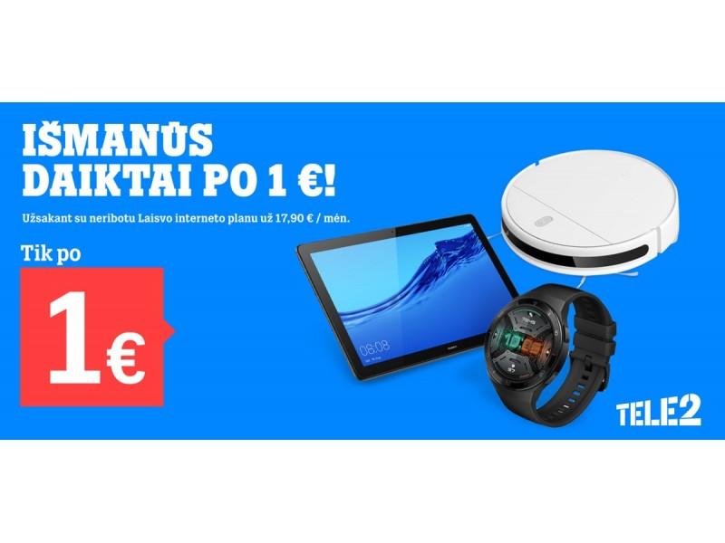 """""""Tele2"""" naujienos: nuo išmanių daiktų už 1 eurą iki nuolaidų neribotam internetui"""