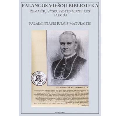 Paroda palaimintajam arkivyskupui J. Matulaičiui